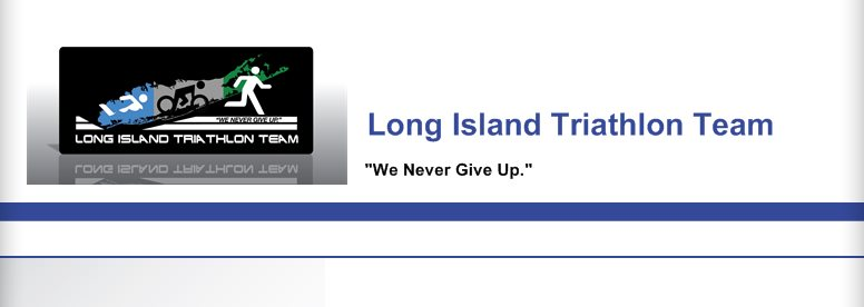 "Long Island Triathlon Team - ""We Never Give Up."""
